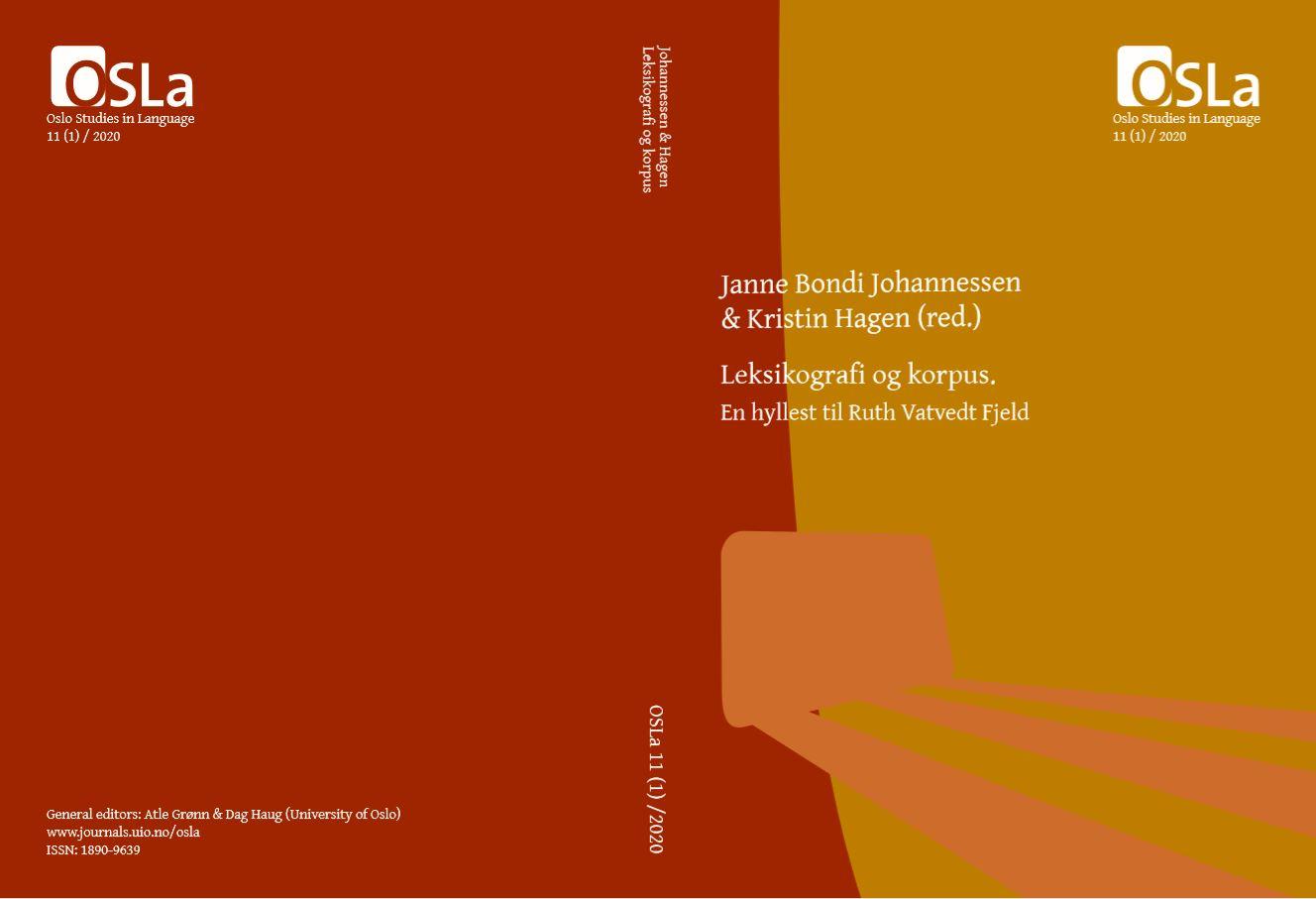 ohannessen, Janne Bondi & Kristin Hagen (red.) Leksikografi og korpus. En hyllest til Ruth Vatvedt Fjeld, Oslo Studies in Language 11(1), 2020. 3–5. (ISSN 1890-9639 / ISBN 978-82-91398-12-9)