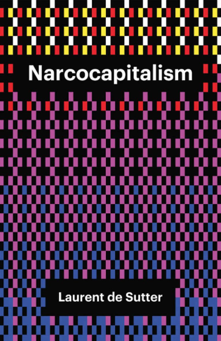 cover of narcocapitalism by laurent de sutter