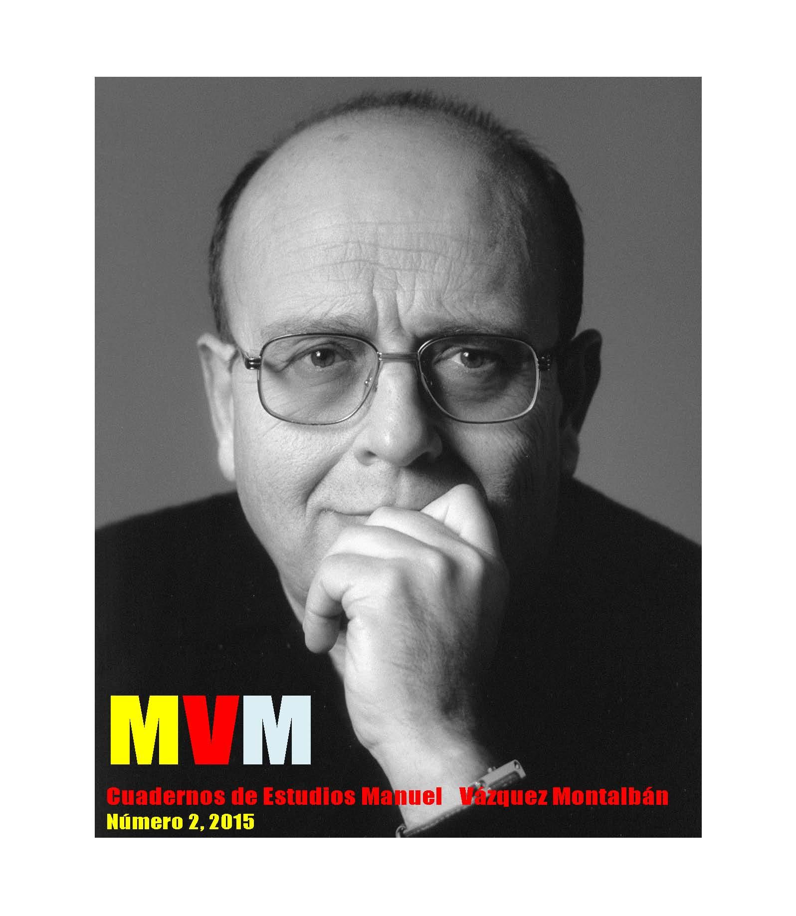Ver Vol. 2 Núm. 1 (2015): MVM: Cuadernos de Estudios Manuel Vázquez Montalbán