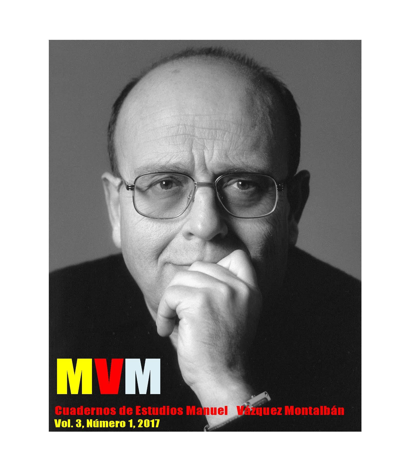 Ver Vol. 3 Núm. 1 (2017): MVM: Cuadernos de Estudios Manuel Vázquez Montalbán