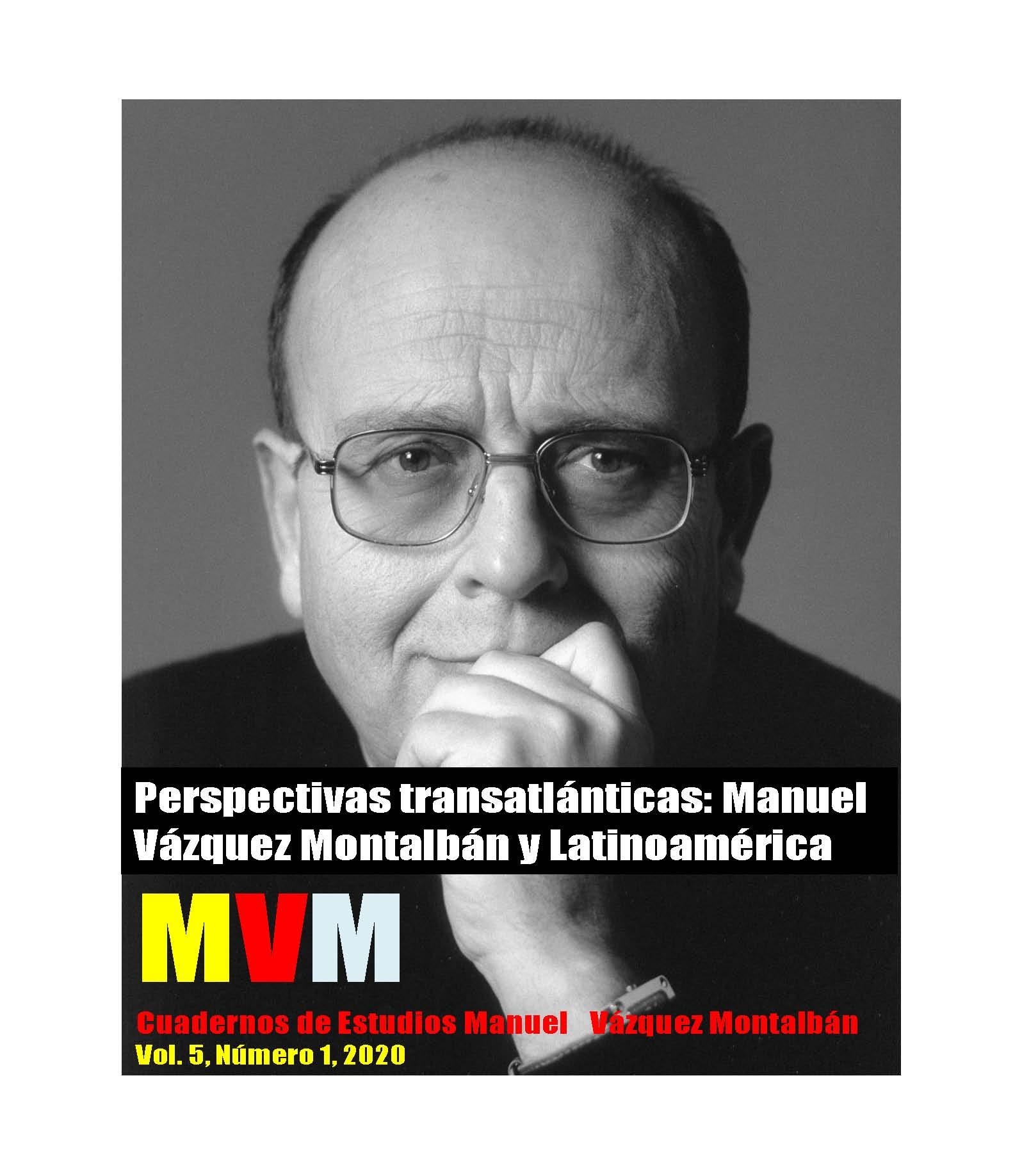 Ver Vol. 5 Núm. 1 (2020): MVM: Cuadernos de Estudios Manuel Vázquez Montalbán. Perspectivas transatlánticas: Manuel Vázquez Montalbán y Latinoamérica