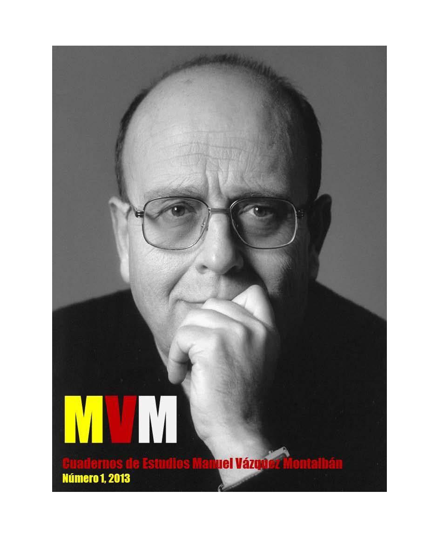 Ver Vol. 1 Núm. 1 (2013): MVM: Cuadernos de Estudios Manuel Vázquez Montalbán